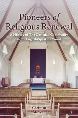 Pioneers of Religious Renewal by Christian Maclean