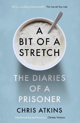A Bit of a Stretch: The Diaries of a Prisoner book