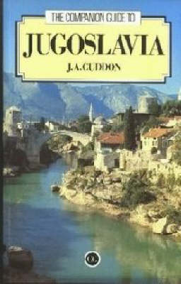 Companion Guide to Jugoslavia by J. A. Cuddon