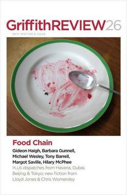 Griffith Review 27: The Food Chain by Julianne Schultz