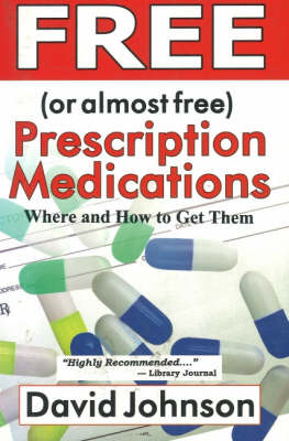 Free (or Almost Free) Prescription Medications by David Johnson