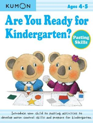 Are You Ready for Kindergarten? Pasting Skills by Kumon Publishing
