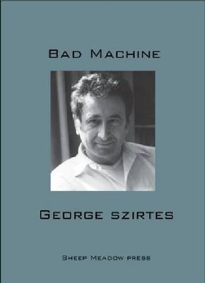 Bad Machine by George Szirtes