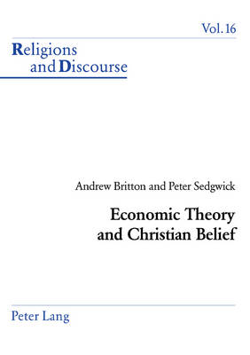 Economic Theory and Christian Belief by Andrew J. C. Britton