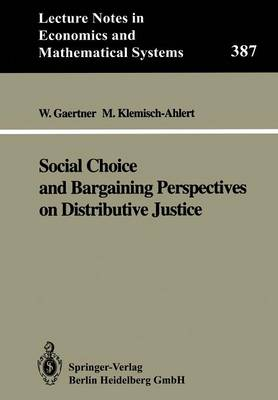 Social Choice and Bargaining Perspectives on Distributive Justice by Wulf Gaertner
