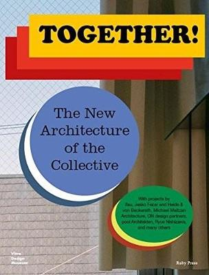 Together! The New Architecture of the Collective by Matteo Kries