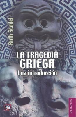 La Tragedia Griega. by Ruth Scodel