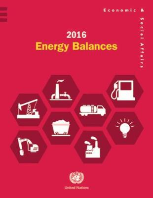 2016 energy balances by United Nations: Department of Economic and Social Affairs: Statistics Division