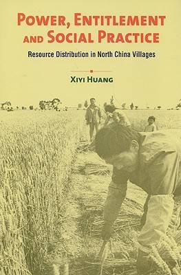 Power, Entitlement and Social Practice: Resource Distribution in North China Village book