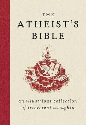 Atheist's Bible by Joan Konner