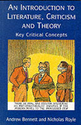 An An Introduction to Literature, Criticism and Theory: Key Critical Concepts by Andrew Bennett