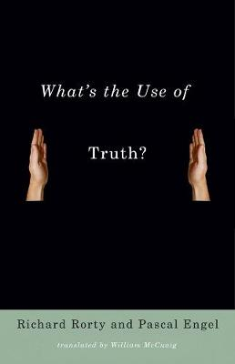 What's the Use of Truth? by Richard Rorty