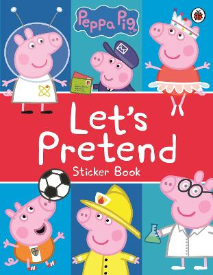 Peppa Pig: Let's Pretend! book