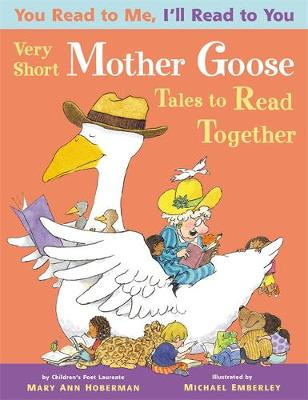 You Read to Me, I'll Read to You: Very Short Mother Goose Tales to Read Together by Mary Ann Hoberman