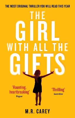 Girl With All The Gifts by M. R. Carey