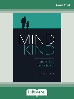 Mind Kind: Your Child's Mental Health by Dr Joanna North