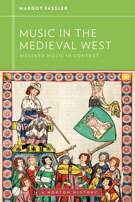Music in the Medieval West by Margot E. Fassler