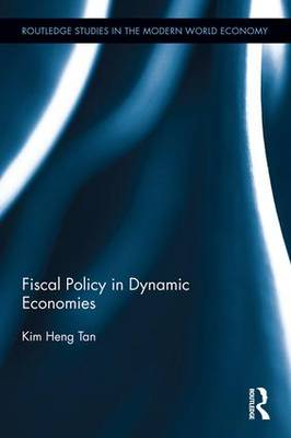 Fiscal Policy in Dynamic Economies by Kim Heng Tan