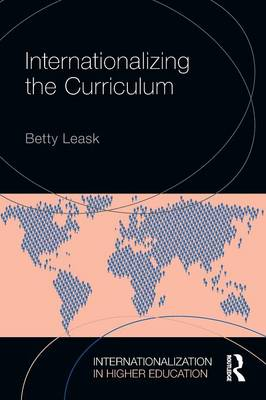 Internationalizing the Curriculum by Betty Leask