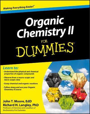 Organic Chemistry II For Dummies by John T. Moore