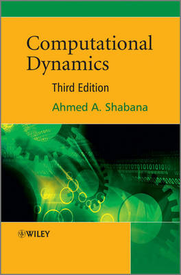 Computational Dynamics 3E by Ahmed A. Shabana