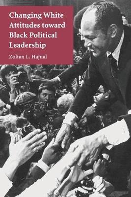 Changing White Attitudes toward Black Political Leadership book