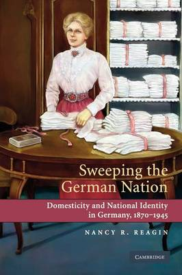 Sweeping the German Nation by Nancy R. Reagin