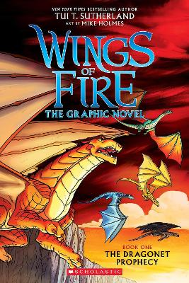 Wings of Fire The Graphic Novel: Dragonet Prophecy by Mike Holmes