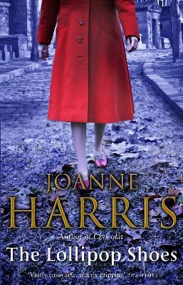 Lollipop Shoes (Chocolat 2) by Joanne Harris