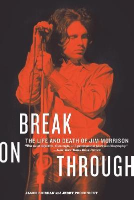 Break on Through by James Riordan