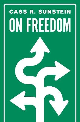 On Freedom by Cass R. Sunstein