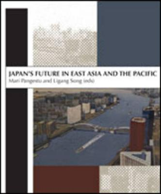 Japan's Future in East Asia and the Pacific by Mari Pangestu