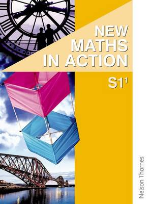 New Maths in Action S1/1 Pupil's Book by Robin D. Howat