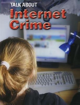 Talk About: Internet Crime by Sarah Levete