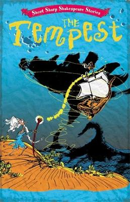 Short, Sharp Shakespeare Stories: The Tempest by Tom Morgan-Jones