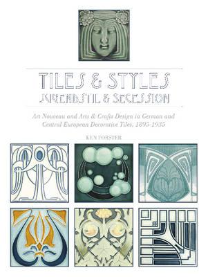 Tiles & Styles, Jugendstil & Secession by Ken Forster