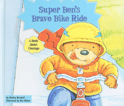 Super Ben's Brave Bike Ride by Shelley Marshall