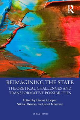 Reimagining the State: Theoretical Challenges and Transformative Possibilities by Davina Cooper