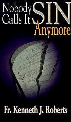 Nobody Calls it Sin Anymore by Kenneth Roberts