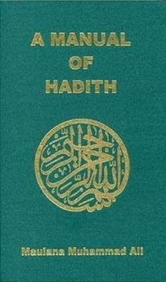 Manual of Hadith by Maulana Muhammad Ali