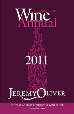 The Australian Wine Annual 2011 by Jeremy Oliver