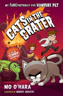 Cats in the Crater: My FANGtastically Evil Vampire Pet by Mo O'Hara