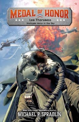 Leo Thorsness: Vietnam: Valor in the Sky by Michael P. Spradlin