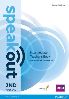 Speakout Intermediate 2nd Edition Teacher's Guide with Resource & Assessment Disc Pack by Damian Williams