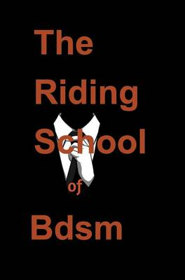 (Bdsm) the Riding School of Bdsm by Ghost Writer