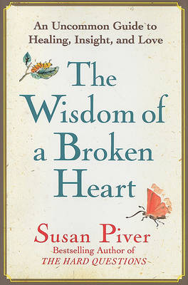The Wisdom of a Broken Heart by Susan Piver