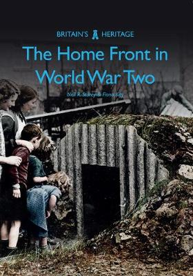 The Home Front in World War Two by Neil R. Storey