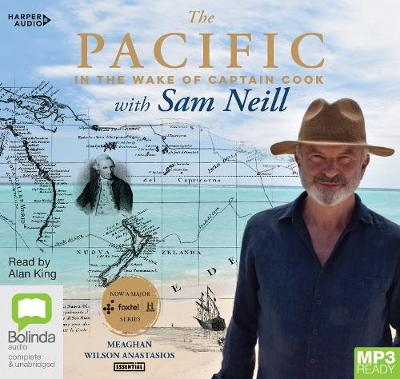 The Pacific: In the Wake of Captain Cook, with Sam Neill by Meaghan Wilson-Anastasios