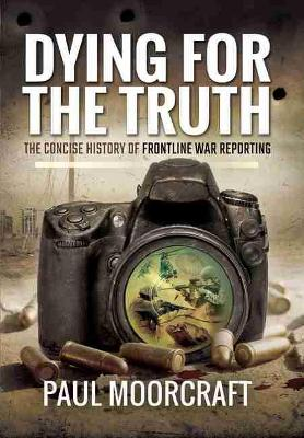 Dying for the Truth by Paul Moorcraft