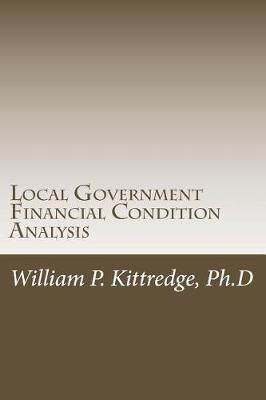 Local Government Financial Condition Analysis by Dr William P Kittredge